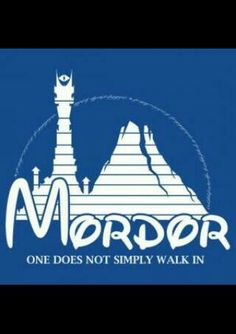 You really can't just walk into Mordor. Even Frodo and Sam had to climb