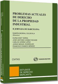Problemas actuales de derecho de la propiedad industrial : III Jornada de Barcelona / Ramón Morral Soldevilla (director) ; Rafael Arenas García [y otros]