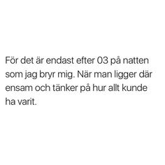 Se det här fotot av @svindlandekanslor på Instagram • 3 gilla-markeringar Sad Quotes, Best Quotes, Qoutes, Love Quotes, Hard To Love, Love You, Great Poems, Complicated Love, B Words