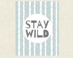 Stay Wild Print, 8x10, Woodland Print in Gray and Mint, Nursery Art