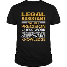 LEGAL ASSISTANT T-Shirts, Hoodies. CHECK PRICE ==► https://www.sunfrog.com/LifeStyle/LEGAL-ASSISTANT-122765151-Black-Guys.html?id=41382