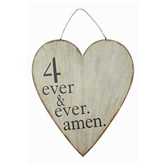 """Heart shaped painted metal sign with charming romantic sentiment. Sign reads """"4 Ever & Ever Amen"""". Attached wire hanger for easy hanging. Measures 18""""L X 27. 1/2""""H. Shabby chic vintage design"""