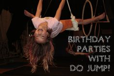 Do Jump! Birthday Parties - Part DO JUMP! trapeze, acrobatics, and physical theater class and part space rental. They offer several party packages, but are also happy to stretch their imaginations to include your birthday vision! DO JUMP! parties are great for ages 1 - 100! From parent-child classes to parents only classes, they can create a unique party experience for kids of any age!