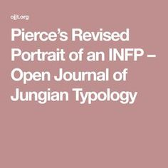 Pierce's Revised Portrait of an INFP – Open Journal of Jungian Typology