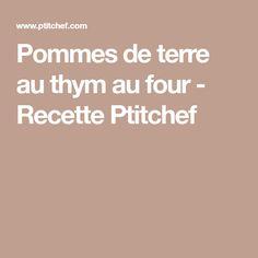 Pommes de terre au thym au four - Recette Ptitchef Baked Potato, Apples, Eat, Kitchens