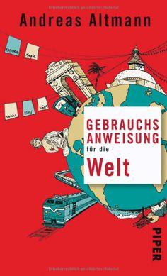 Andreas Altmann: Gebrauchsanweisung für die Welt