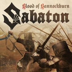 Sabaton - Blood Of Bannockburn [Single] - DLMetal Nu Metal, Heavy Metal, Black Metal, Power Metal, Metal Meme, Viking Metal, Gates Of Hell, Way To Heaven, Extreme Metal