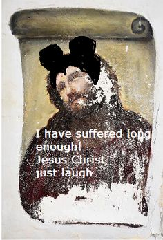 Ecce Homo - Jesus Christ - just laugh