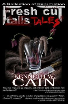This one features two of my illustrations in the interior. Fresh Cut Tales: A Collection of Dark Fiction by Kenneth W. Cain, http://www.amazon.com/dp/B00E6QK1CG/ref=cm_sw_r_pi_dp_fLLAsb0CP41HK