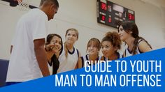 Complete guide to youth man to man offense