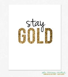 Stay Gold Poster Print Words to Live By by TheCuriousNickel