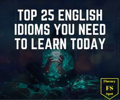 Here are the most used English idioms that you need to learn today. Use these English idioms with natives to imprese them with your amazing English.