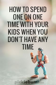 How to spend one on one time with your kids when you don't have any time! Featured on ONE THING WEDNESDAY on 25 November
