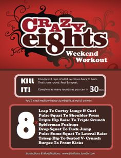 Crazy 8's! Not for the sqeamish! (Easy version for beginners available too!) http://fitvillains.tumblr.com/post/16708478417/weekend-workout-crazy-eights-30-minute-time-challenge