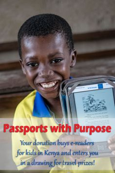 Donate to Passports with Purpose to help buy e-readers for kids in Kenya and enter to win great travel prizes!