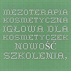 Mezoterapia kosmetyczna igłowa dla kosmetyczek NOWOŚĆ szkolenia, kursy z certyfikatem uprawniającym do wykonywania zabiegu - Szkolenia dla kosmetyczek - medycyna estetyczna Warszawa