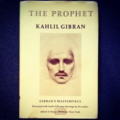 After Shakespeare and Laozi, Kahlil Gibran is the highest selling poet ever, largely thanks to The Prophet, a set of 26 prose poems. Khalil Gibran The Prophet, Bible Translations, Birth And Death, Short Poems, Book Recommendations, Nct Dream, Grief, My Books, Author