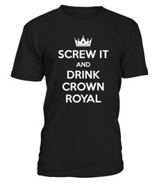 Screw It And Drink Crown Royal T-shirt  Funny Oktoberfest T-shirt, Best Oktoberfest T-shirt