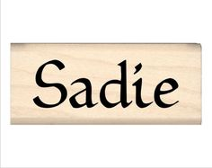 Sadie - Name Rubber Stamp for Kids Melissa Name, Us Companies, Custom Rubber Stamps, Name Signs, Wood Blocks, Kid Names, Sadie, Stocking Stuffers, How To Apply