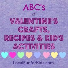 This week-long series will focus on easy Valentine crafts, activities and recipes for you and your kids.