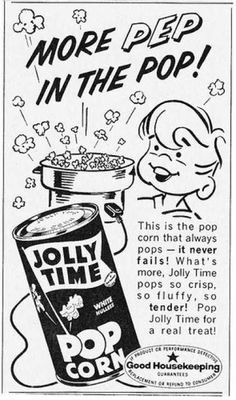 Illustrated 1962 Food Ad, Jolly Time Popcorn, with Young Boy Vintage Candy, Retro Vintage, Vintage Stuff, Franklin Peanuts, Jolly Time Popcorn, Education Information, Family Theme, Vintage Baking, Old Advertisements
