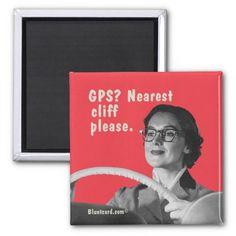 GPS? Nearest cliff please. Magnet #retro #magnet #bluntcard #funny #snarky #lol