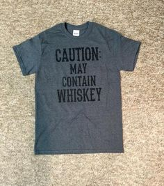 Unisex CAUTION: MAY CONTAIN WHISKEY Tee