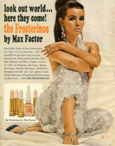 1960s Max Factor ad. (This would be fab, if my sister didn't still wear frosted lipstick. Where does she find it? She'll be 70 years old this year.)