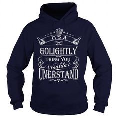 I Love GOLIGHTLY Its A GOLIGHTLY Thing You Wounldnt Understand Shirts & Tees