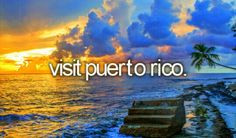 Visit Puerto Rico # Before I Die # Bucket List