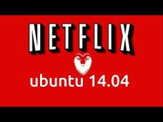 How to install Netflix in Ubuntu Linux 14.04 - YouTube
