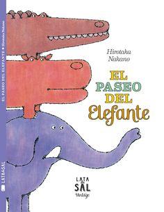 El paseo del elefante, de Hirotaka Nakano (2015). Libro para niños de 1-3 años. Editorial Lata de Sal, colección Vintage