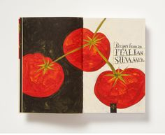 Recipes from an Italian Summer. Illustrated by Jeff Fisher. Art direction and design by Atelier Dyakova Cookbook Cover Design, Recipe Book Design, Jeff Fisher, Italian Summer, Publication Design, Book Layout, Food Illustrations, Editorial Design, Art Paintings