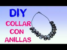 86. RECICLAJE DE ANILLAS DE LATAS Y BOTONES (COLLAR) DIY TABS