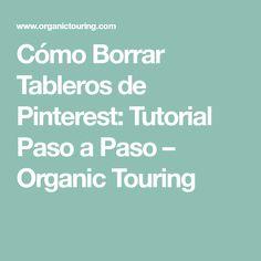 Cómo Borrar Tableros de Pinterest: Tutorial Paso a Paso – Organic Touring
