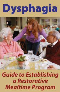 Dysphagia: Guide to Establishing a Restorative Mealtime Program
