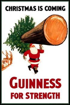 Guinness For Strength Christmas is Coming by Gilroy 1940 England - Beautiful Vintage Poster Reproduction. This English wine and spirits poster features Santa carrying a huge tree and his sleigh behind him. Giclee Advertising Print. Classic Posters