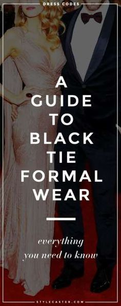 "Get invited to a ""Black Tie"" Wedding?  Here's everything you need to know about black tie formal wear—from gown length, to dress color, and what ""black tie optional"" ACTUALLY  means."