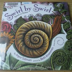 Swirl by Swirl - a poetry book about spirals found in nature.  A great read aloud for math or poetry tea time!