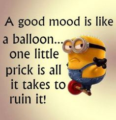 A Good Mood Is Like A Baloon funny quotes quote funny quote funny quotes mood humor minions minion quotes Funny Minion Pictures, Funny Minion Memes, Minions Quotes, Funny Jokes, Hilarious, Minion Sayings, Minion Humor, Funny Sayings, Funny Photos