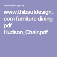 www.thibautdesign.com furniture dining pdf Hudson_Chair.pdf