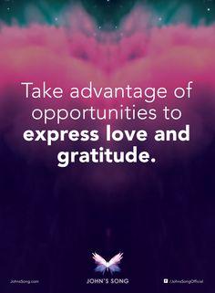"""""""Take advantage of opportunities to express love and gratitude."""" - Dr John Demartini #JohnsSong #Inspired #motivation #wellbeing"""
