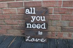 Hey, I found this really awesome Etsy listing at http://www.etsy.com/listing/125944820/wooden-sign-pallet-art-all-you-need-is