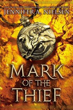 Mark of the thief / by Jennifer A. Nielsen.