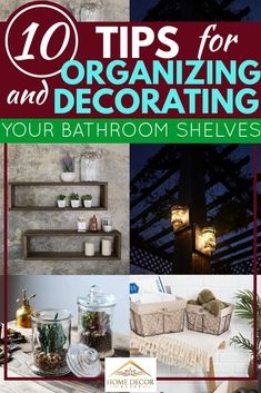 10 Tips For Organizing And Decorating Your Bathroom Shelves. Article by HomeDecorBliss.com #HomeDecorBliss #HDB #home #decor