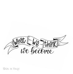 What we think, we become... #handlettering#typism#banner#handlettered#font#fontcandy#lettertype#handletteren#fauxcalligraphy#calligraphy