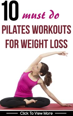 Weight loss is the hot topic of conversation among people these days. Given here are 10 must Pilates exercises for weight loss that lets you to shed those extra pounds