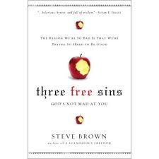 Three Free Sins : God's Not Mad at You.  Steve Brown is one of our professors.  He'll make you laugh, cry, and stand in awe of God's incredible love and grace.  His class on The Christian Life is a must-have!