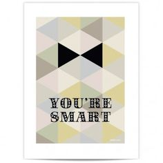Mini Affiche - You're smart - 6€