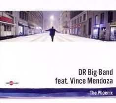 "DR BIG BAND FEAT. VINCE MENDOZA : the phoenix "" ( red hot music/ integral) jazzmag 633 4*  personnel:"